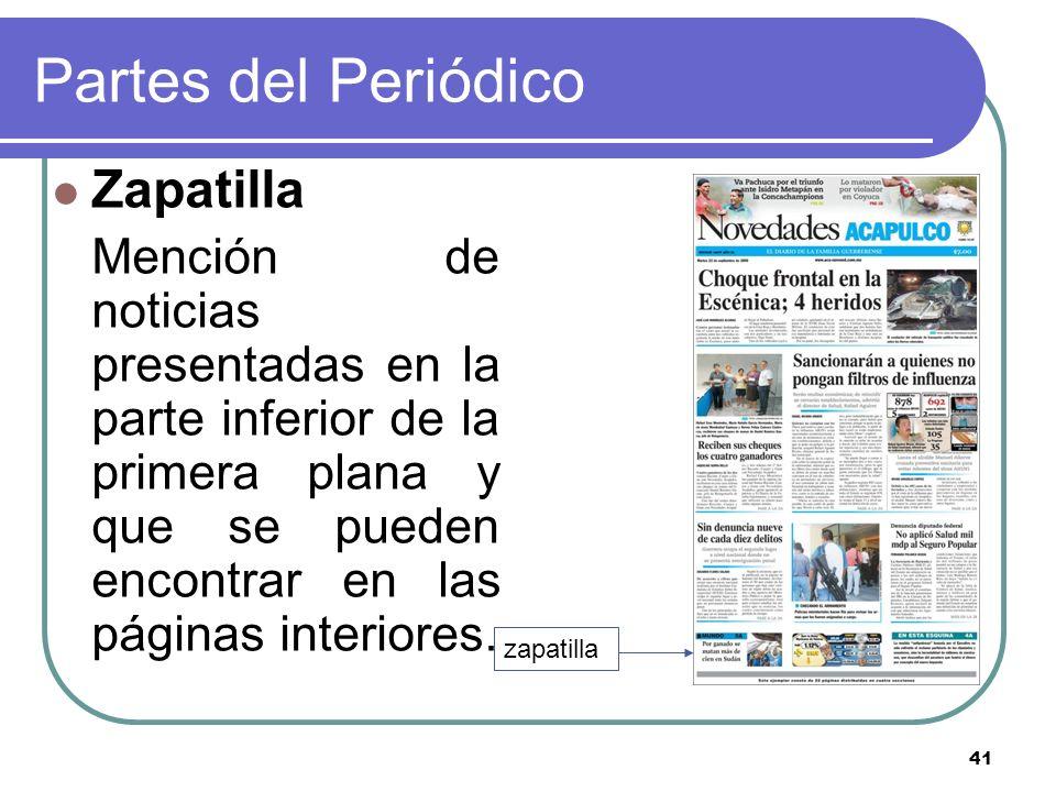 41 Partes del Periódico Zapatilla Mención de noticias presentadas en la parte inferior de la primera plana y que se pueden encontrar en las páginas in