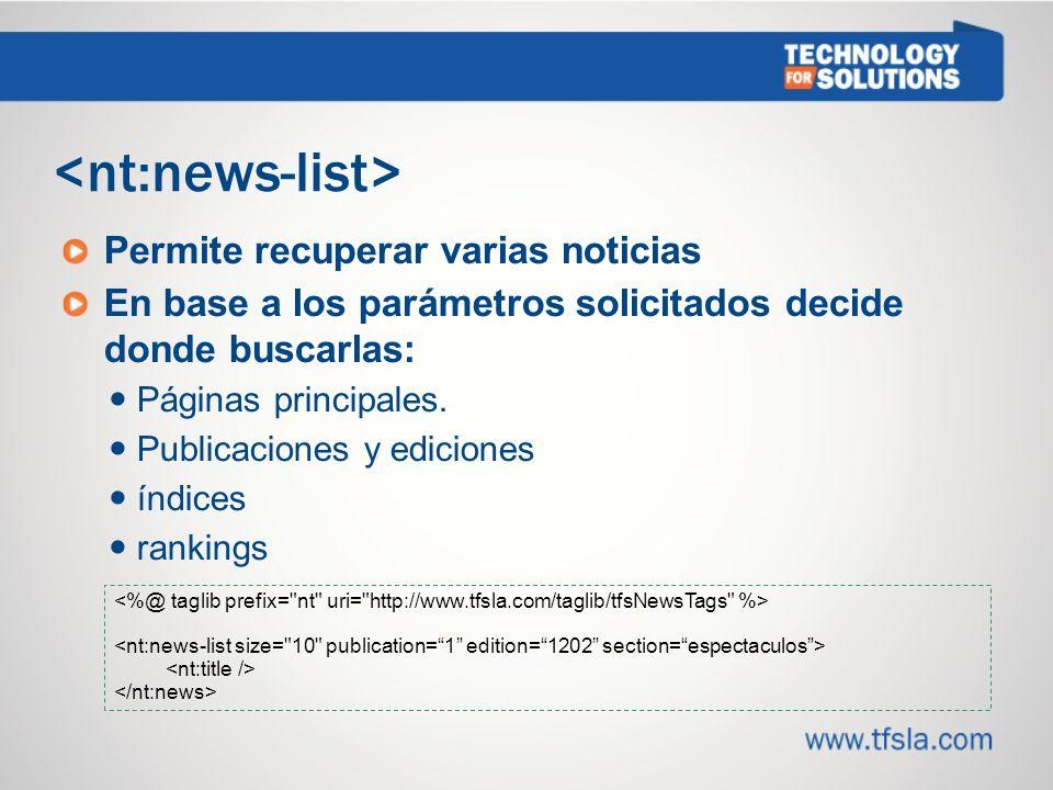 Permite recuperar varias noticias En base a los parámetros solicitados decide donde buscarlas: Páginas principales.