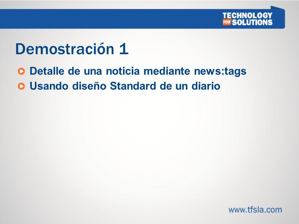 Demostración 1 Detalle de una noticia mediante news:tags Usando diseño Standard de un diario