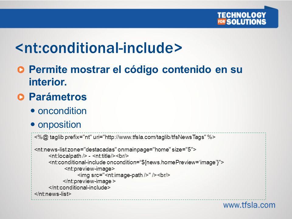Permite mostrar el código contenido en su interior. Parámetros oncondition onposition - />