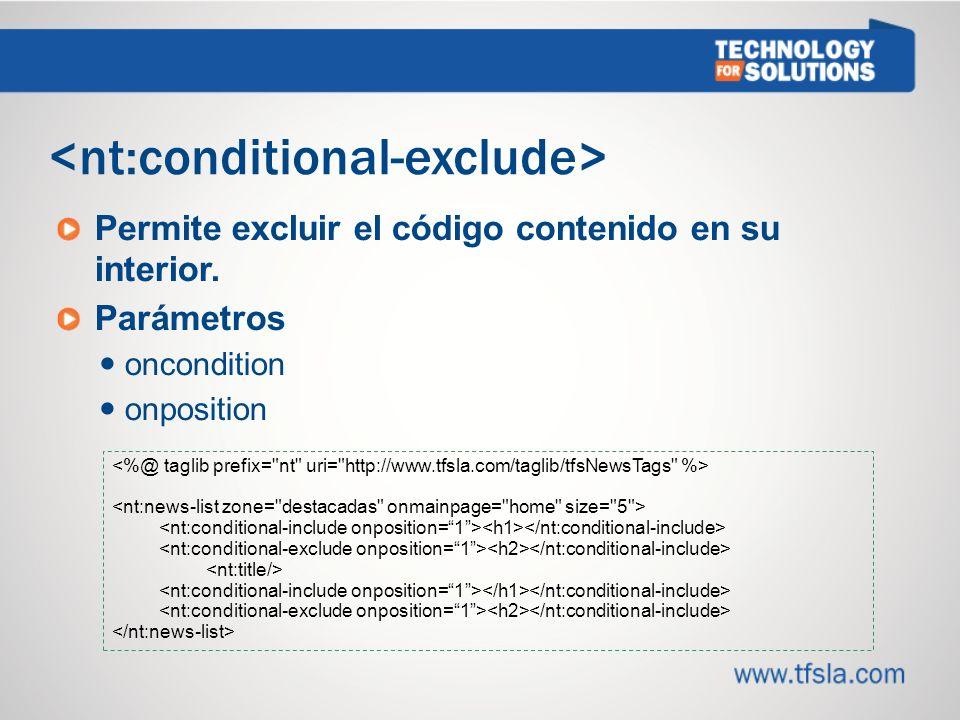 Permite excluir el código contenido en su interior. Parámetros oncondition onposition