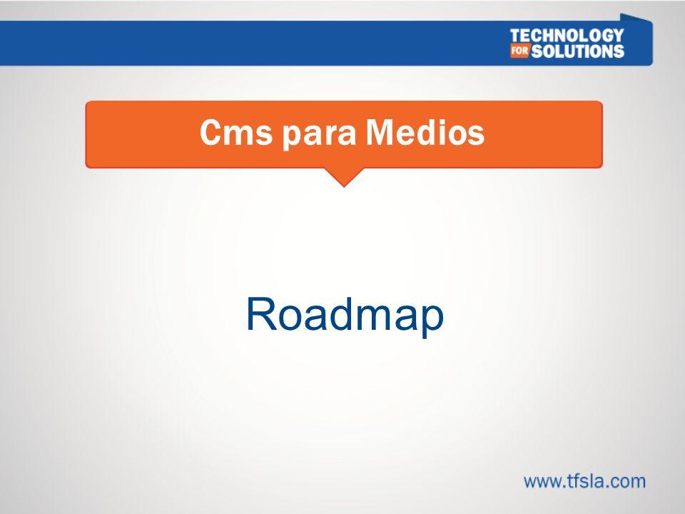 Roadmap Cms para Medios