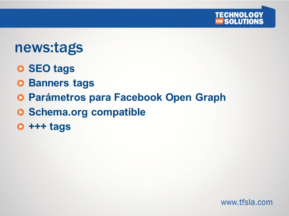 news:tags SEO tags Banners tags Parámetros para Facebook Open Graph Schema.org compatible +++ tags