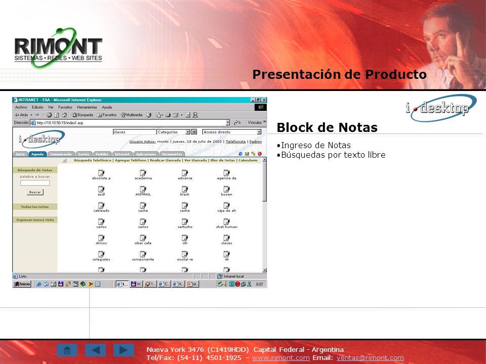 Nueva York 3476 (C1419HDD) Capital Federal - Argentina Tel/Fax: (54-11) 4501-1925 – www.rimont.com Email: ventas@rimont.comwww.rimont.comventas@rimont.com Block de Notas Ingreso de Notas Búsquedas por texto libre Presentación de Producto