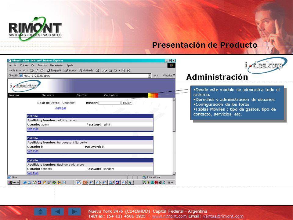 Nueva York 3476 (C1419HDD) Capital Federal - Argentina Tel/Fax: (54-11) 4501-1925 – www.rimont.com Email: ventas@rimont.comwww.rimont.comventas@rimont.com Administración Presentación de Producto Desde este módulo se administra todo el sistema.