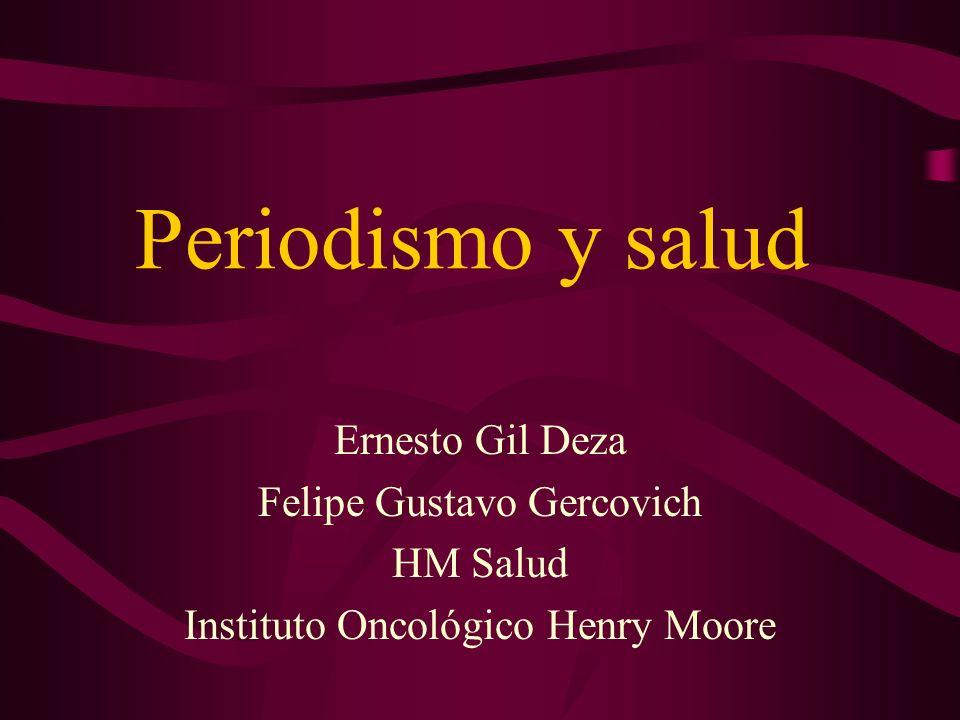 Periodismo y salud Ernesto Gil Deza Felipe Gustavo Gercovich HM Salud Instituto Oncológico Henry Moore