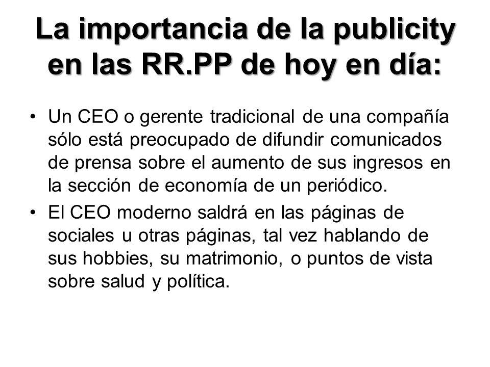 La importancia de la publicity en las RR.PP de hoy en día: La teoría es que un CEO cálido proyectará una imagen de su compañía que está manejada por gente agradable y simpática.