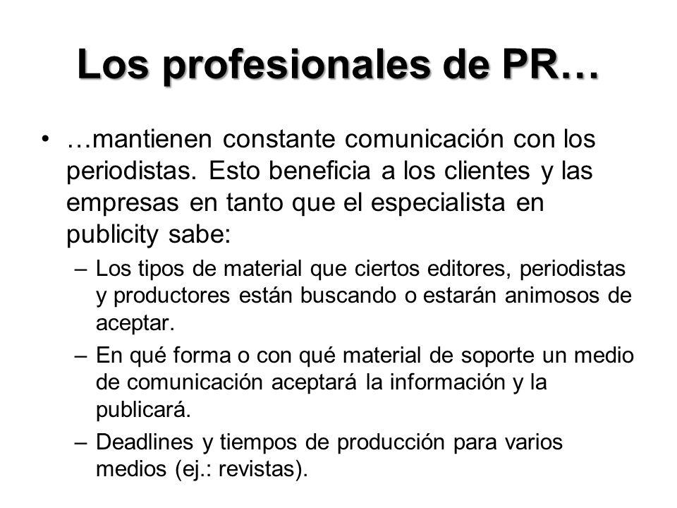 Los profesionales de PR… Como sabemos, los periodistas son reasignados constantemente a otras áreas, o cambian de trabajo entre sí.