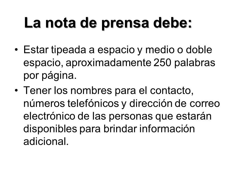 La nota de prensa debe: Contar con un número y contacto para información fuera de horas.