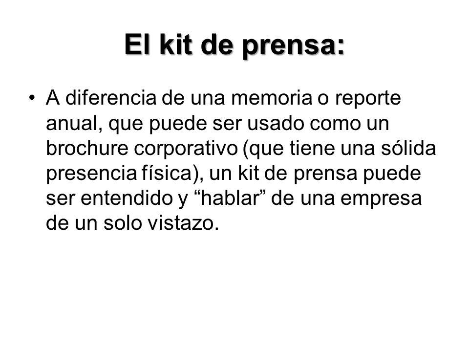 El kit de prensa: Los elementos básicos de un kit de prensa son: Notas de prensa recientemente difundidas.