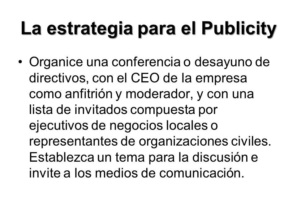 La estrategia para el Publicity Envíe a los editores de los medios un comentario del CEO de su empresa o cliente sobre algún tema actual y controvertido.