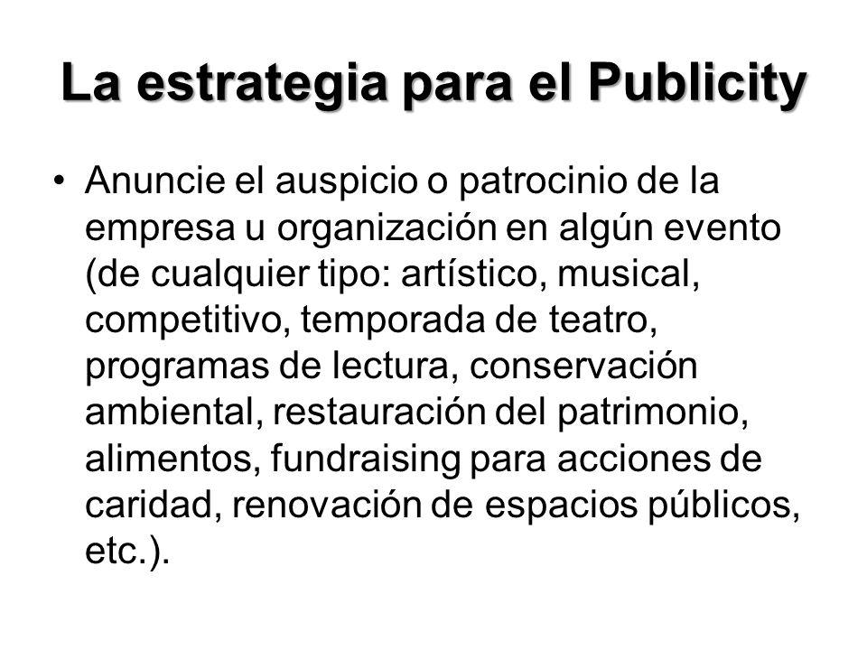 La estrategia para el Publicity Establezca un premio a la excelencia, a la ciudadanía, servicio a la comunidad, becas, talento artístico, etc.