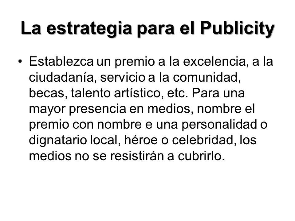La estrategia para el Publicity Organice un concurso.