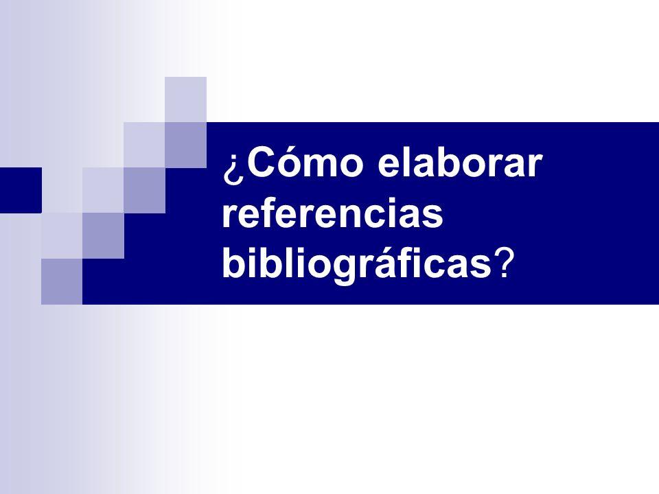 ¿Cómo elaborar referencias bibliográficas?