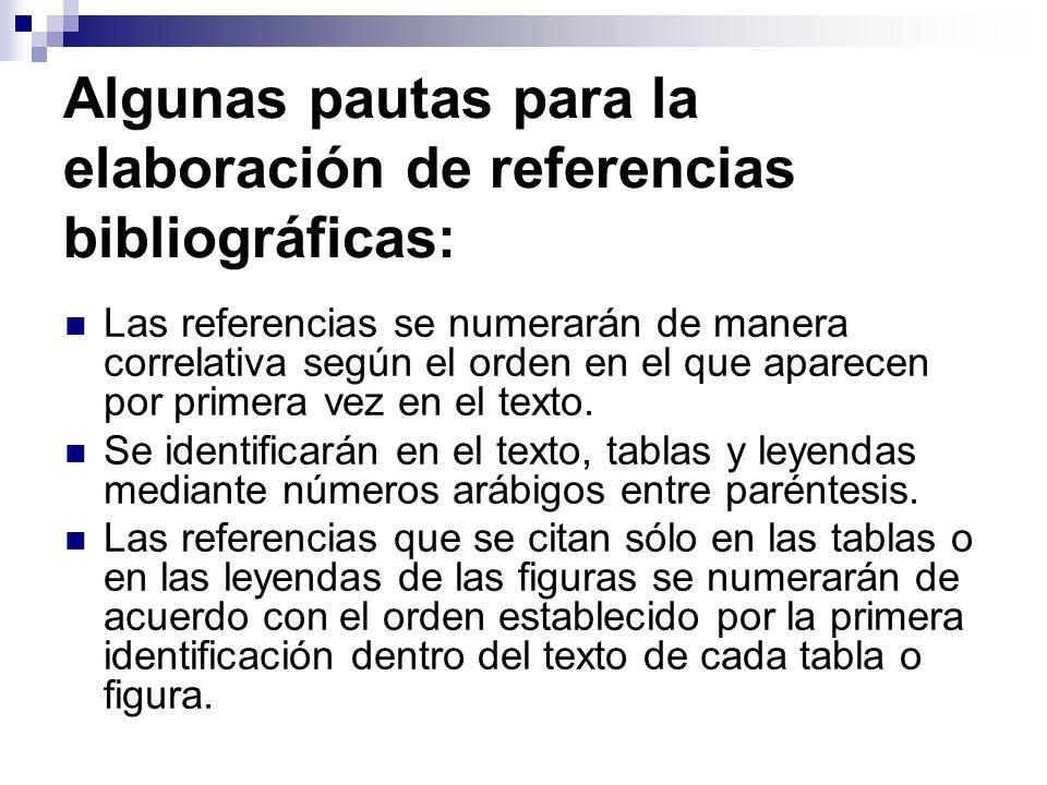 Algunas pautas para la elaboración de referencias bibliográficas: Las referencias se numerarán de manera correlativa según el orden en el que aparecen