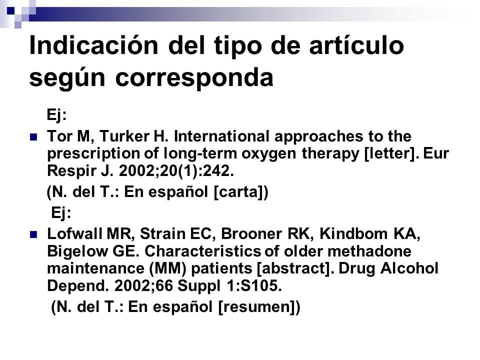 Indicación del tipo de artículo según corresponda Ej: Tor M, Turker H. International approaches to the prescription of long-term oxygen therapy [lette