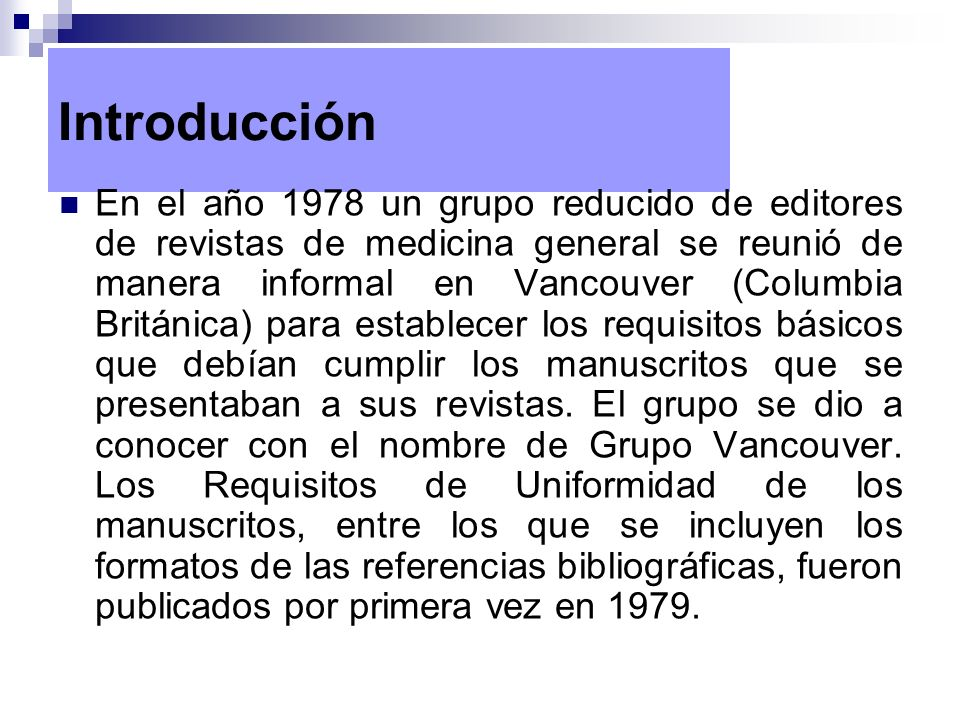 Introducción En el año 1978 un grupo reducido de editores de revistas de medicina general se reunió de manera informal en Vancouver (Columbia Británic