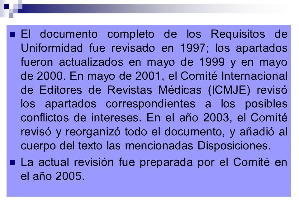 El documento completo de los Requisitos de Uniformidad fue revisado en 1997; los apartados fueron actualizados en mayo de 1999 y en mayo de 2000. En m