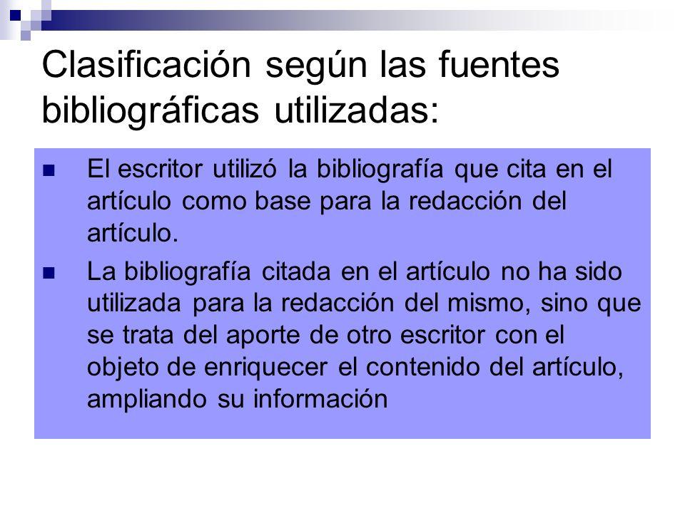 Clasificación según las fuentes bibliográficas utilizadas: El escritor utilizó la bibliografía que cita en el artículo como base para la redacción del