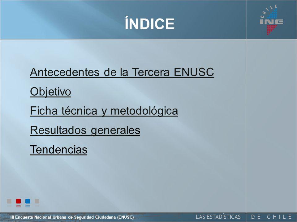 DE CHILELAS ESTADÍSTICAS III Encuesta Nacional Urbana de Seguridad Ciudadana (ENUSC) Santiago de Chile, 29 de junio de 2007