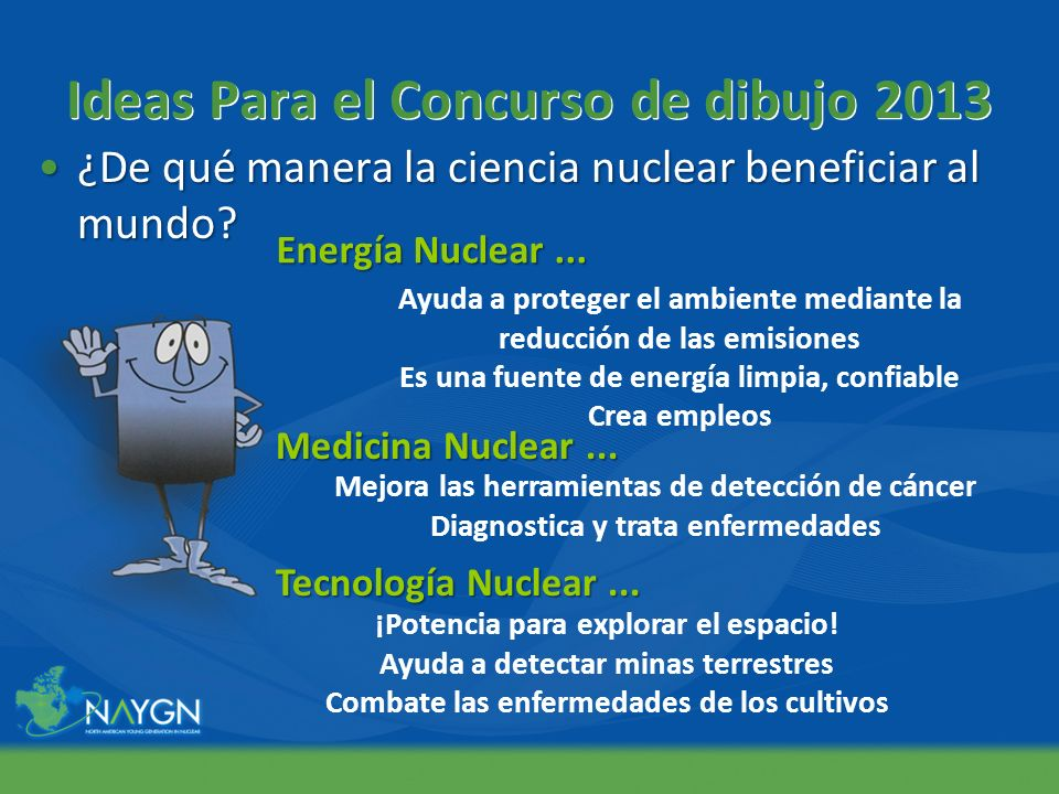 Ideas Para el Concurso de dibujo 2013 ¿De qué manera la ciencia nuclear beneficiar al mundo?¿De qué manera la ciencia nuclear beneficiar al mundo? Ayu