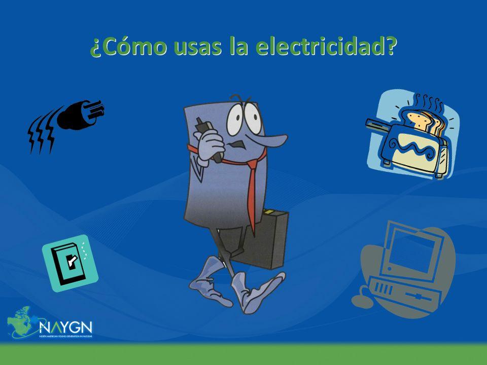 ¿Cómo usas la electricidad?