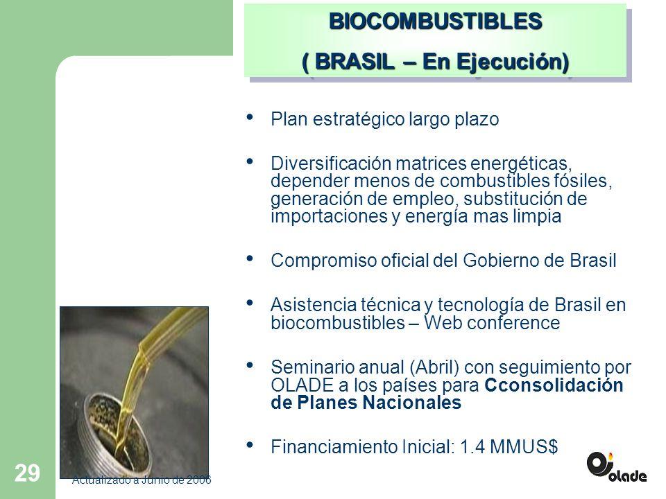 29 BIOCOMBUSTIBLES ( BRASIL – En Ejecución) BIOCOMBUSTIBLES Plan estratégico largo plazo Diversificación matrices energéticas, depender menos de combustibles fósiles, generación de empleo, substitución de importaciones y energía mas limpia Compromiso oficial del Gobierno de Brasil Asistencia técnica y tecnología de Brasil en biocombustibles – Web conference Seminario anual (Abril) con seguimiento por OLADE a los países para Cconsolidación de Planes Nacionales Financiamiento Inicial: 1.4 MMUS$ Actualizado a Junio de 2006