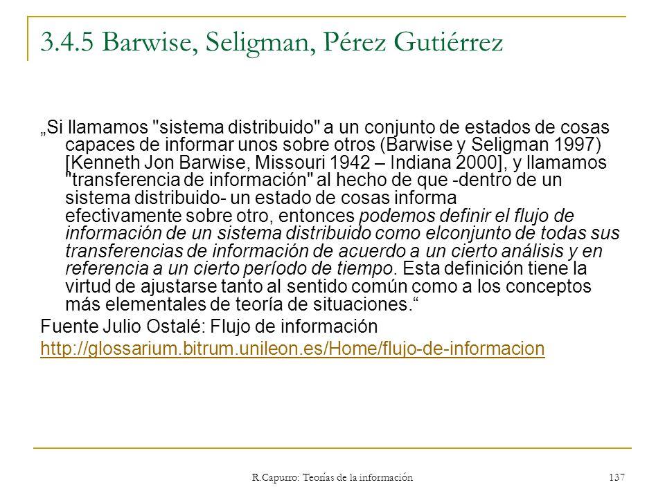 R.Capurro: Teorías de la información 137 3.4.5 Barwise, Seligman, Pérez Gutiérrez Si llamamos