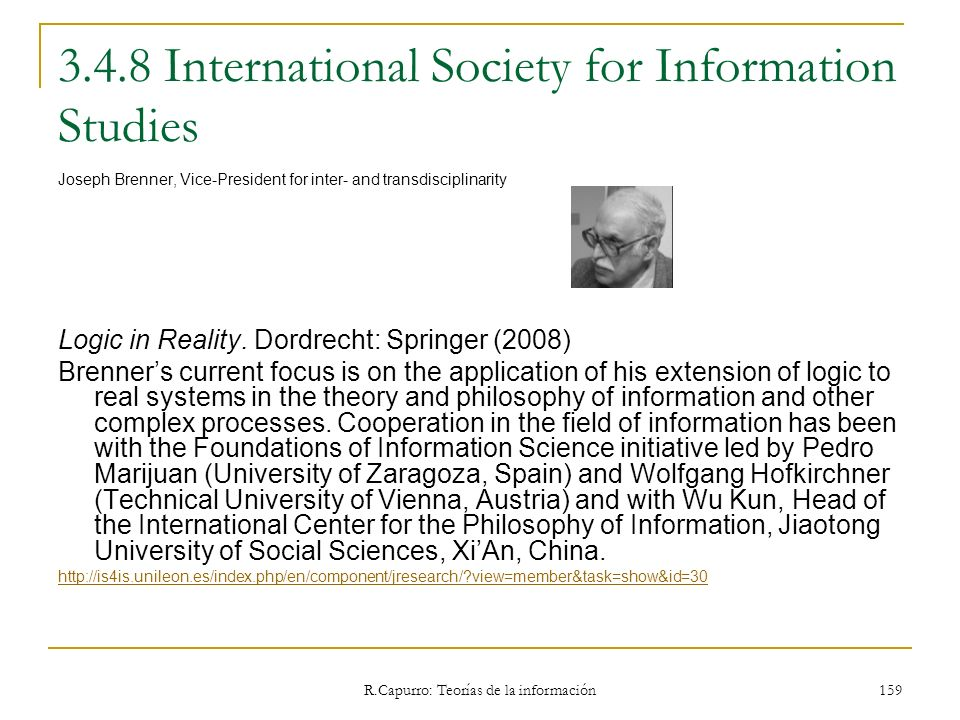 R.Capurro: Teorías de la información 159 3.4.8 International Society for Information Studies Joseph Brenner, Vice-President for inter- and transdiscip