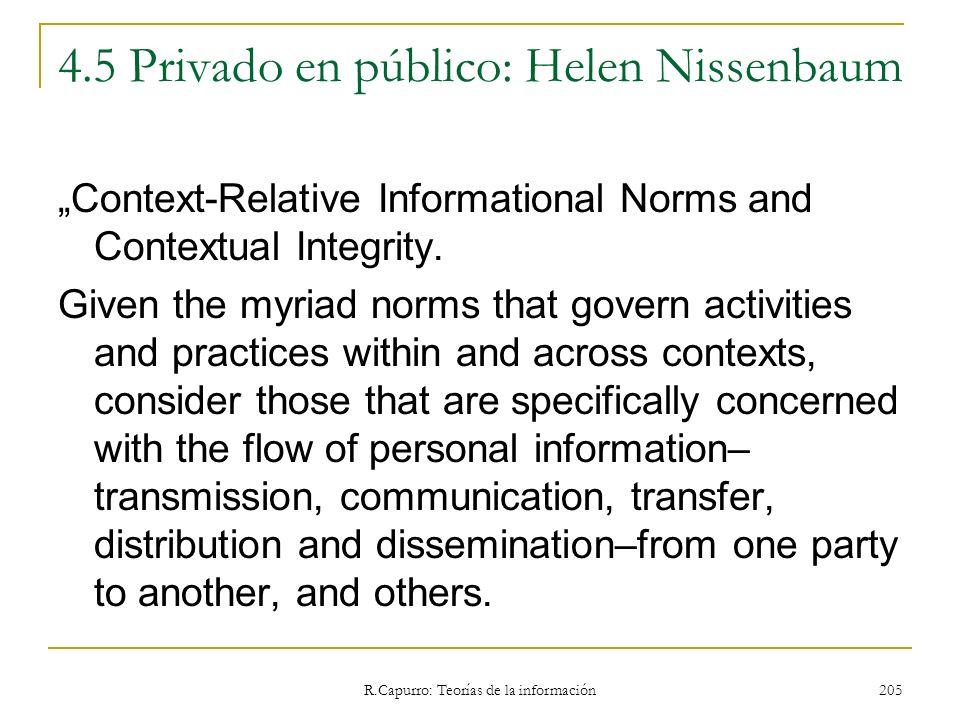 R.Capurro: Teorías de la información 205 4.5 Privado en público: Helen Nissenbaum Context-Relative Informational Norms and Contextual Integrity. Given