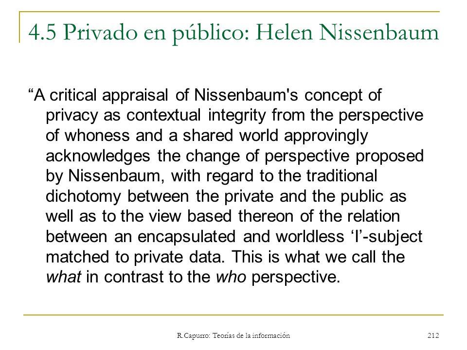 R.Capurro: Teorías de la información 212 4.5 Privado en público: Helen Nissenbaum A critical appraisal of Nissenbaum's concept of privacy as contextua