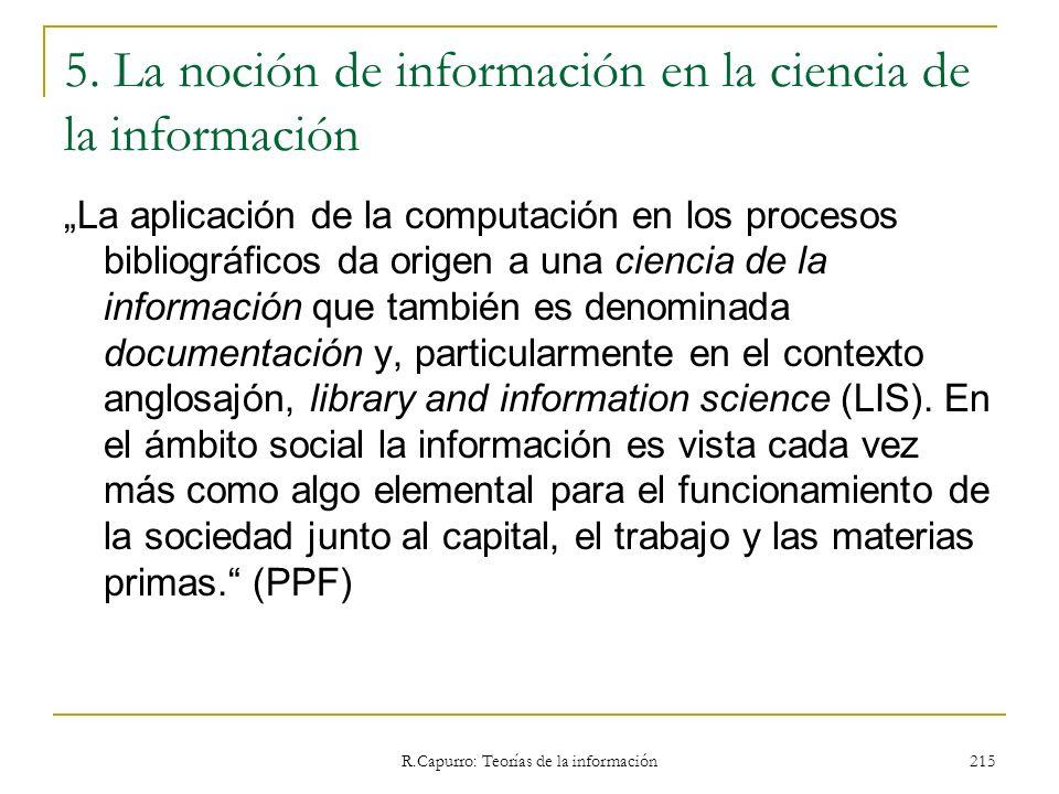R.Capurro: Teorías de la información 215 5. La noción de información en la ciencia de la información La aplicación de la computación en los procesos b