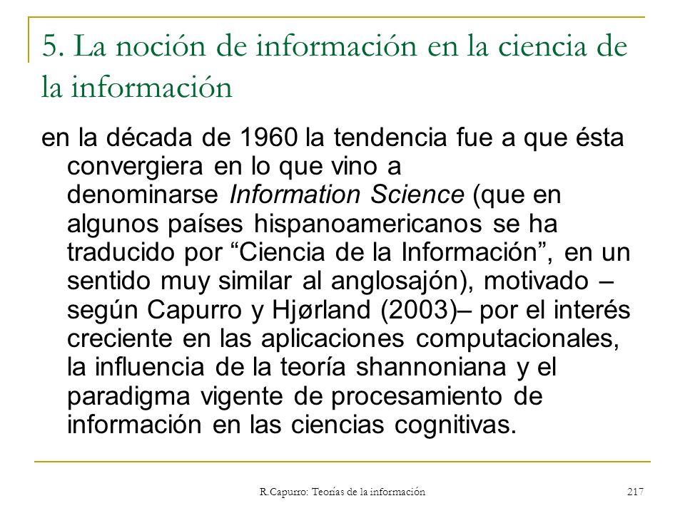 R.Capurro: Teorías de la información 217 5. La noción de información en la ciencia de la información en la década de 1960 la tendencia fue a que ésta