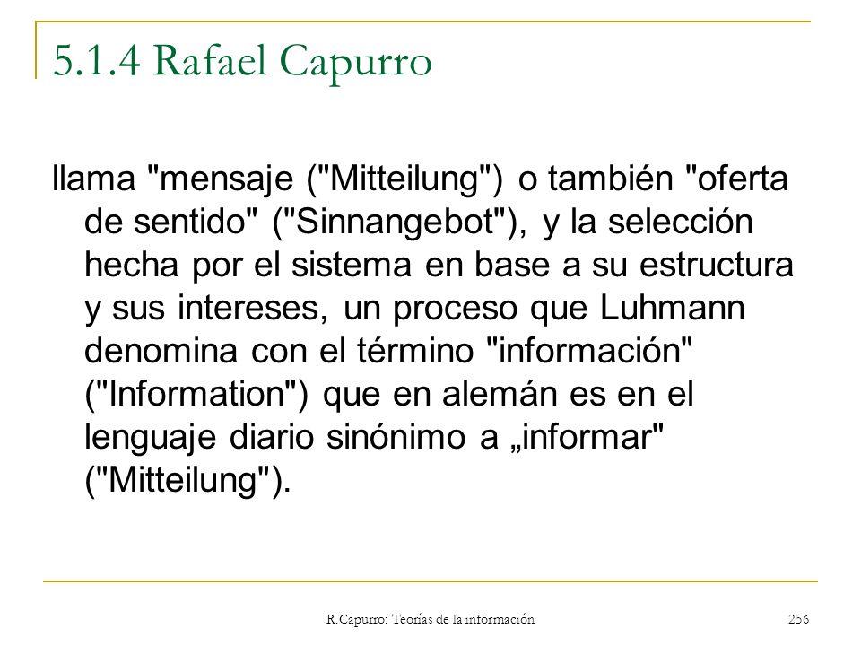 R.Capurro: Teorías de la información 256 5.1.4 Rafael Capurro llama