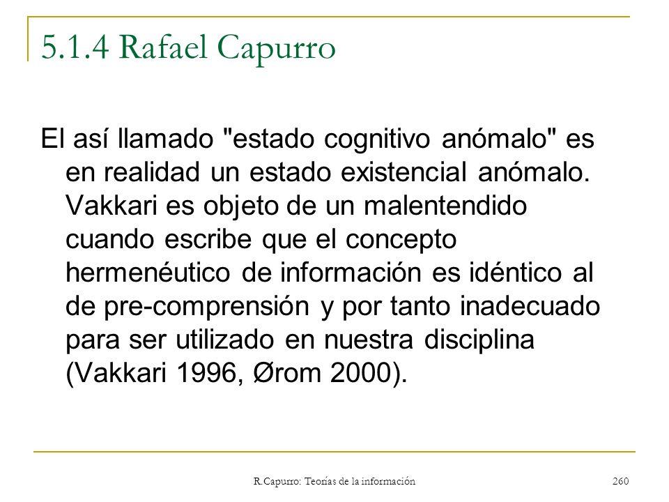 R.Capurro: Teorías de la información 260 5.1.4 Rafael Capurro El así llamado
