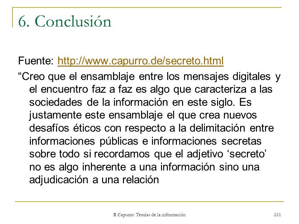 R.Capurro: Teorías de la información 331 6. Conclusión Fuente: http://www.capurro.de/secreto.htmlhttp://www.capurro.de/secreto.html Creo que el ensamb