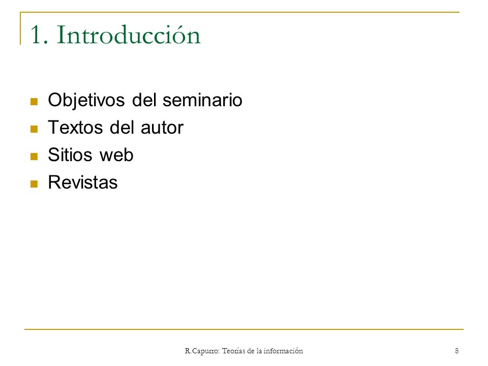 R.Capurro: Teorías de la información 309 5.2 Teorías de LIS Finally we want to emphasize the need to explicate the foundations of knowledge claims.