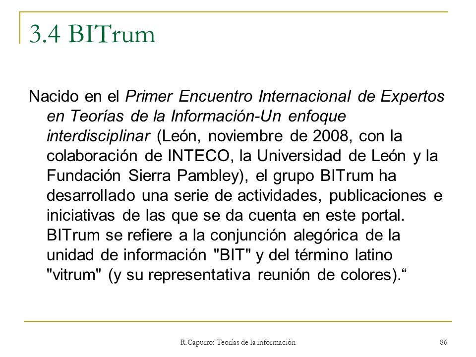 R.Capurro: Teorías de la información 86 Nacido en el Primer Encuentro Internacional de Expertos en Teorías de la Información-Un enfoque interdisciplin