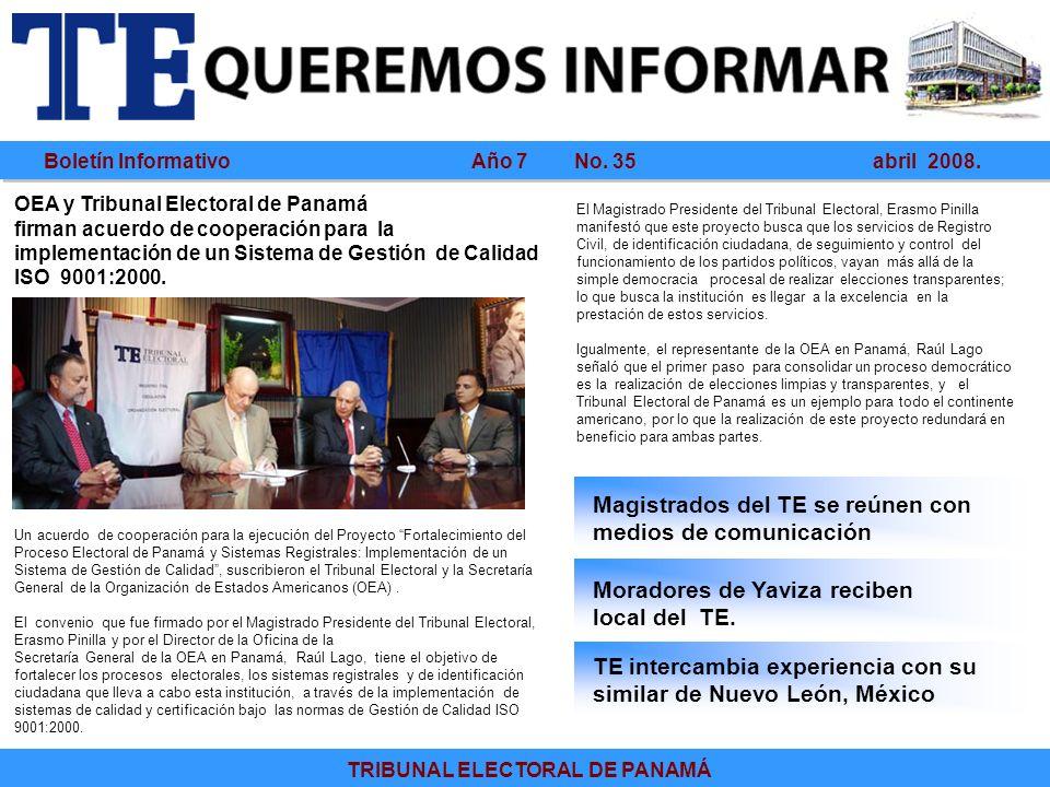 Boletín Informativo Año 7 No. 35 abril 2008. TRIBUNAL ELECTORAL DE PANAMÁ Magistrados del TE se reúnen con medios de comunicación Moradores de Yaviza