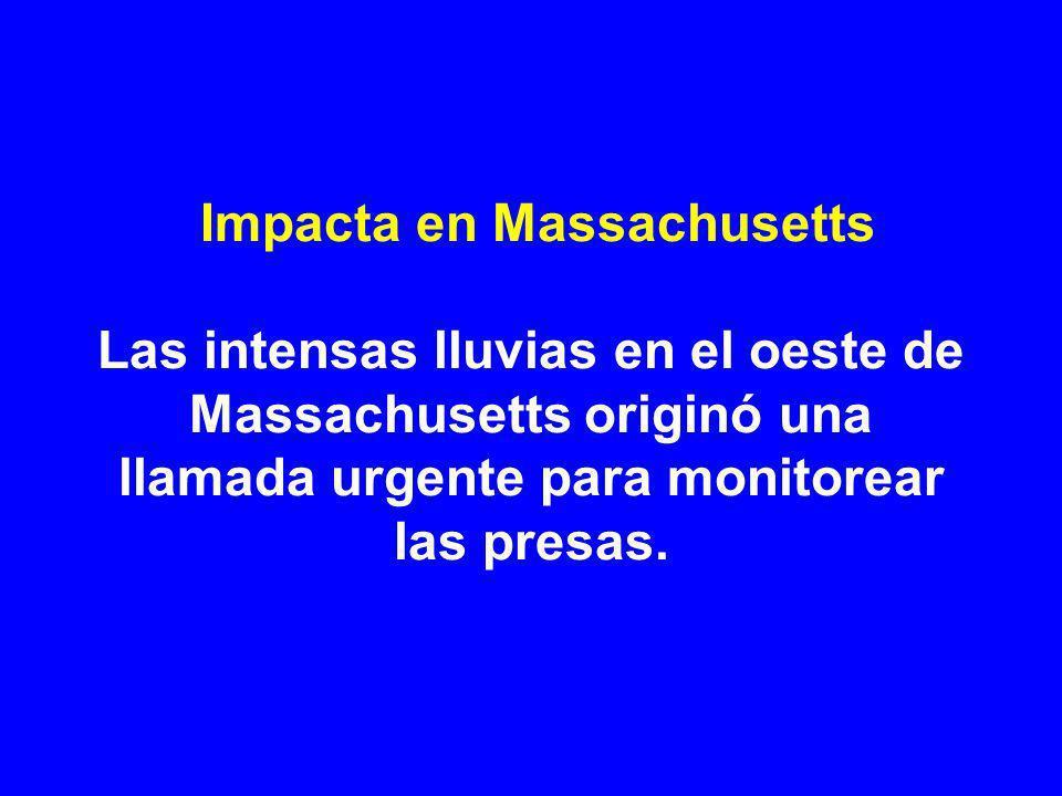 Impacta en Massachusetts Las intensas lluvias en el oeste de Massachusetts originó una llamada urgente para monitorear las presas.