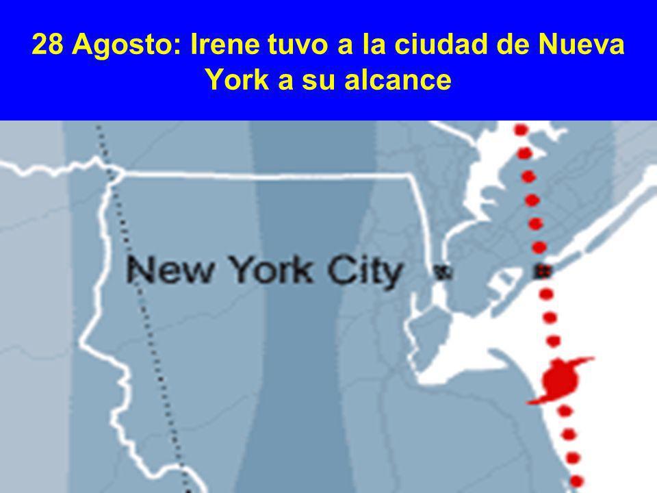 28 Agosto: Irene tuvo a la ciudad de Nueva York a su alcance