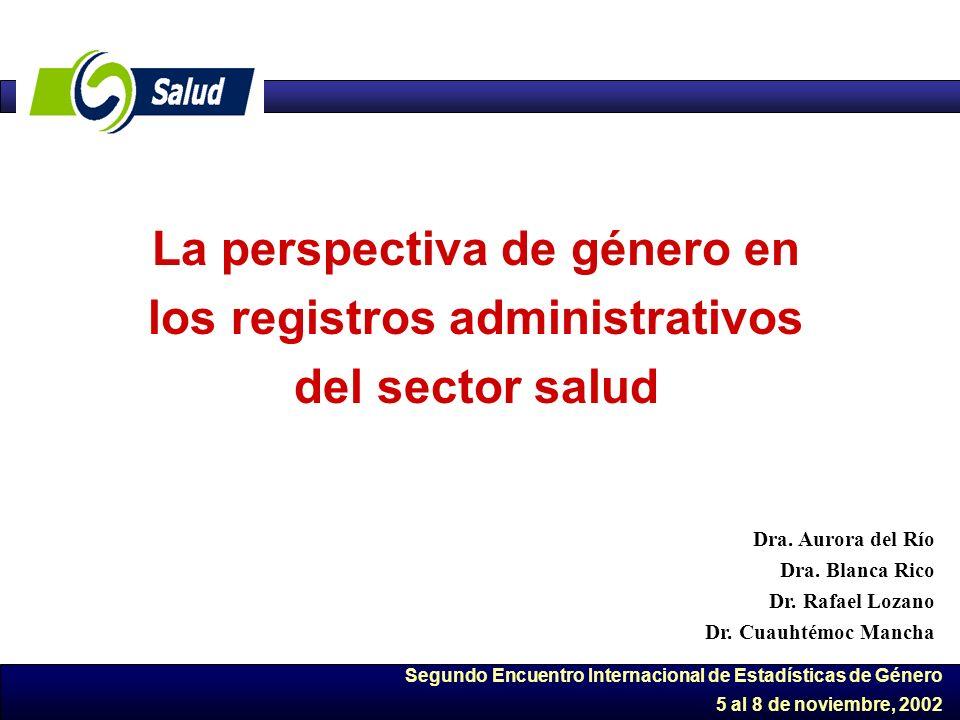 Segundo Encuentro Internacional de Estadísticas de Género 5 al 8 de noviembre, 2002 La perspectiva de género en los registros administrativos del sect
