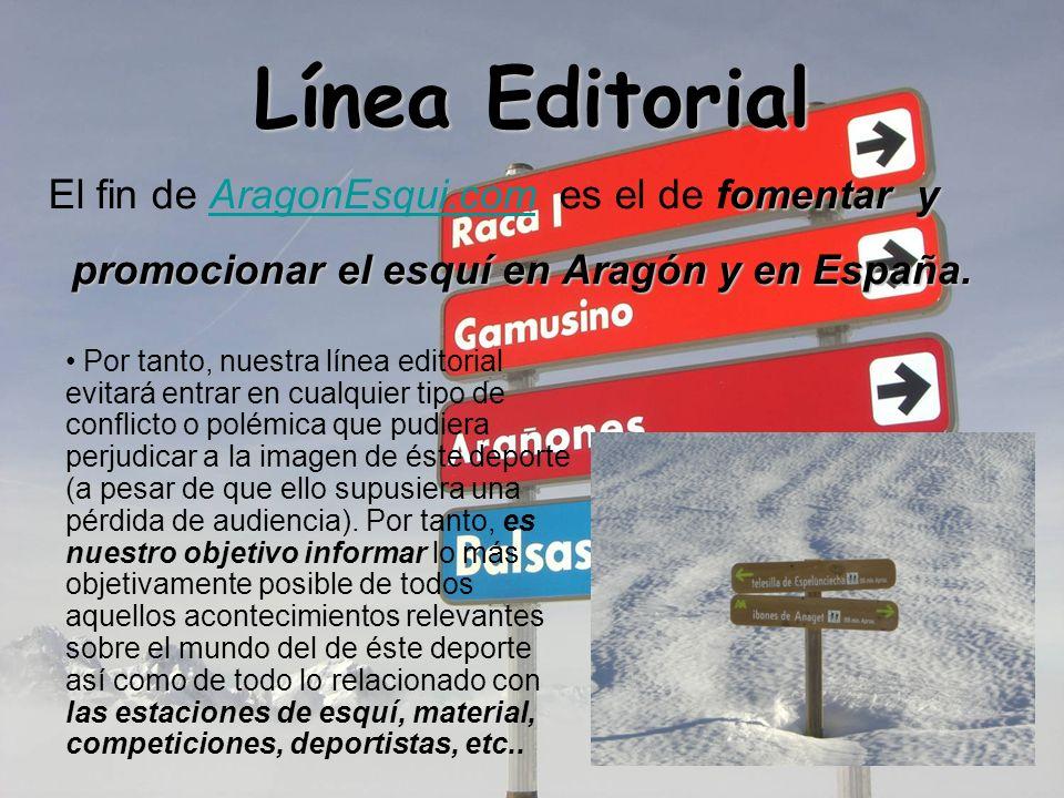 Línea Editorial omentar y promocionar el esquí en Aragón y en España. El fin de AragonEsqui.com es el de fomentar y promocionar el esquí en Aragón y e