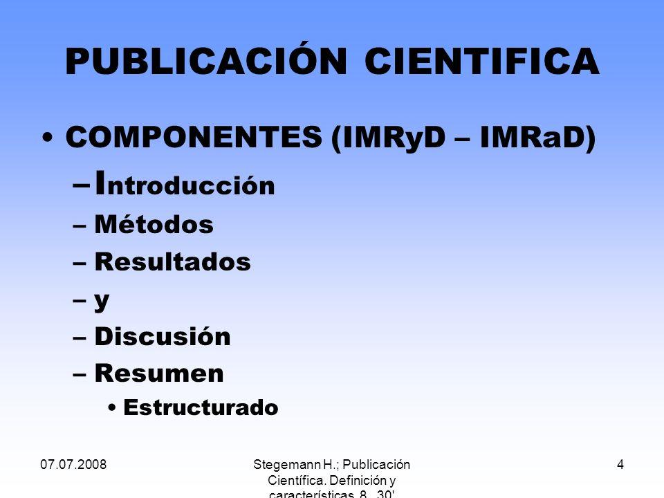 07.07.2008Stegemann H.; Publicación Científica.Definición y características 8 30 5 COMPONENTES.