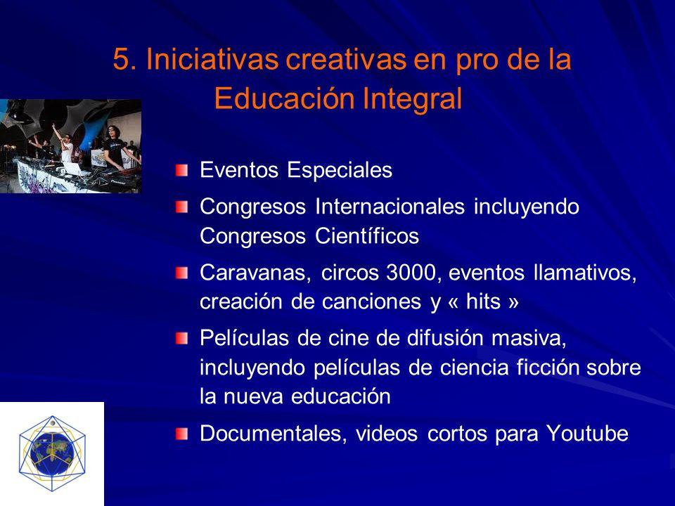 5. Iniciativas creativas en pro de la Educación Integral Eventos Especiales Congresos Internacionales incluyendo Congresos Científicos Caravanas, circ