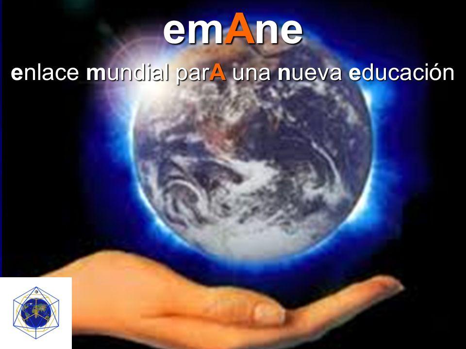 emAne significa: En español: enlace mundial parA una nueva educación En inglés: Worldwide Link for A New Education En portugués: enlace mundial parA uma nova educação En francés: réseau mondiAl pour une nouvelle education