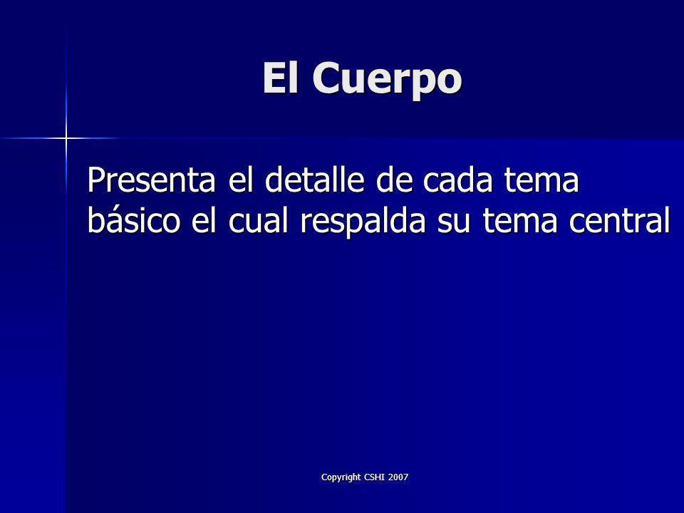 Copyright CSHI 2007 La Apertura Material que captura la atención Trata el tema: ¿Qué hay para mi.