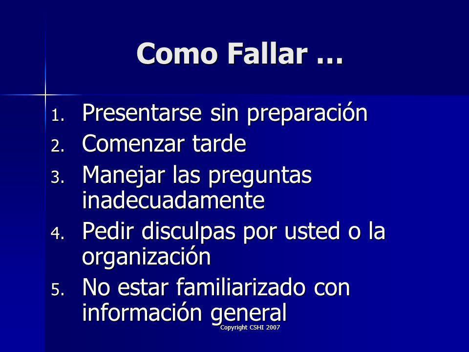 Copyright CSHI 2007 Talleres Escenario situacional Escenario situacional Grupo vs.