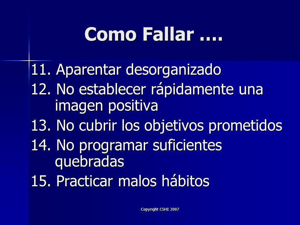 Copyright CSHI 2007 Como Fallar … 6. Usar audio visuales sin profesionalidad 7.