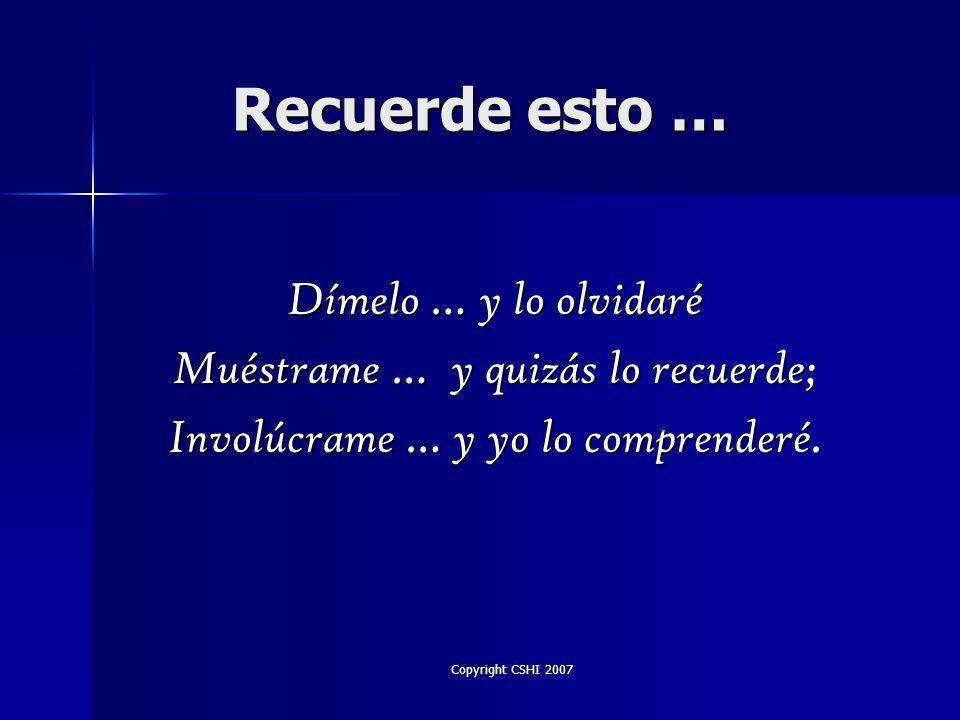 Copyright CSHI 2007 Cuando en Duda … CosasQueYoTengoQueAveriguar